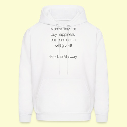 Freddie M's money and happiness quote - Men's Hoodie