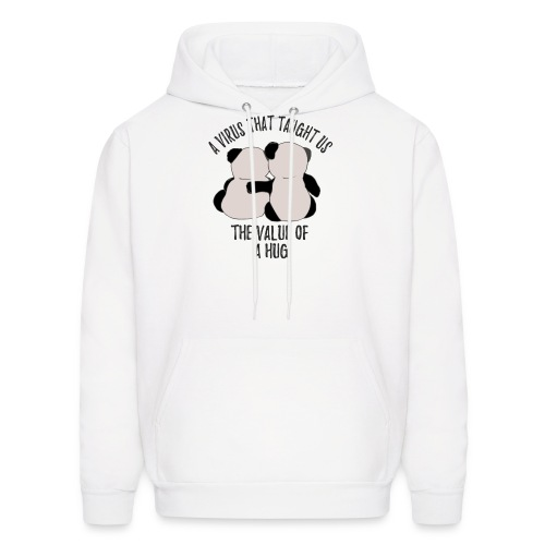 A virus that taught us the value of a hug - Men's Hoodie