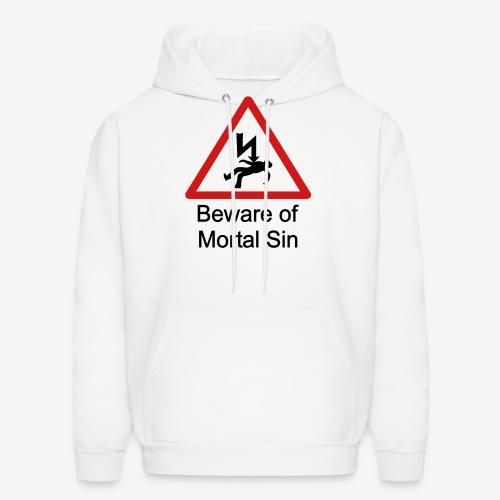 BEWARE OF MORTAL SIN - Men's Hoodie