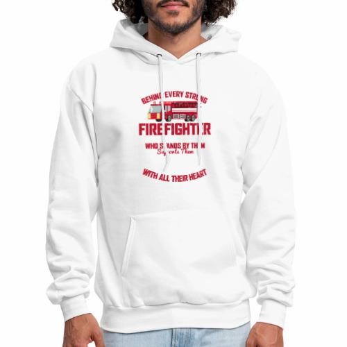 BEHIND EVERY STRONG FIREFIGHTER THERE IS AN EVEN S - Men's Hoodie