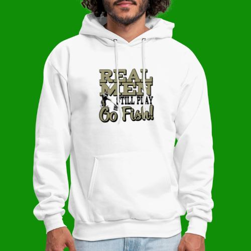Real Men Still Play Go Fish - Men's Hoodie