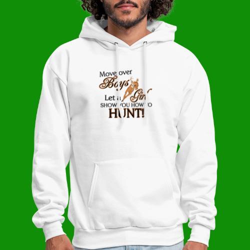 More Over Boys, Girls Hunt - Men's Hoodie