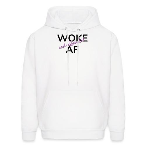 Woke & Caffeinated AF design - Men's Hoodie