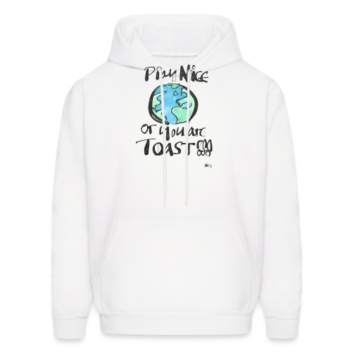 Play Nice or you are toast - Men's Hoodie
