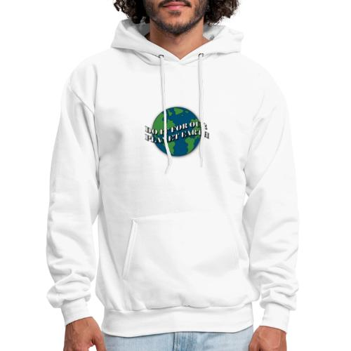 do it for our planet earth - Men's Hoodie