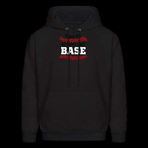all about that base - Men's Hoodie