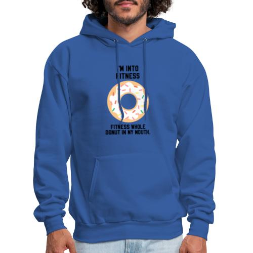 Im into fitness whole donut in my mouth - Men's Hoodie