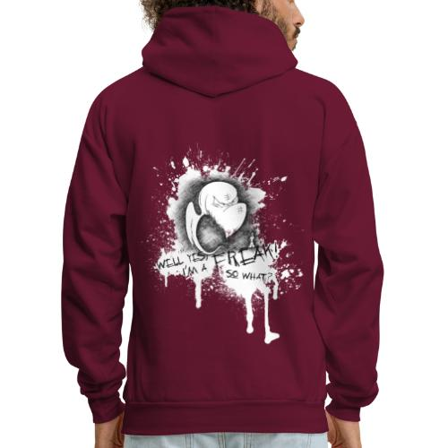well yes I'm a freak... so what? - Men's Hoodie