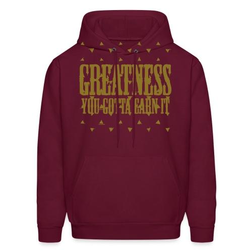 greatness earned - Men's Hoodie
