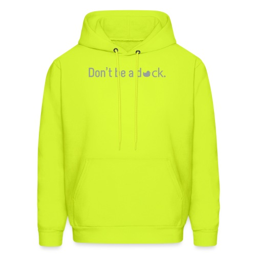 Don't Be a Duck - Men's Hoodie
