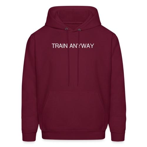 TRAIN ANYWAY - Men's Hoodie