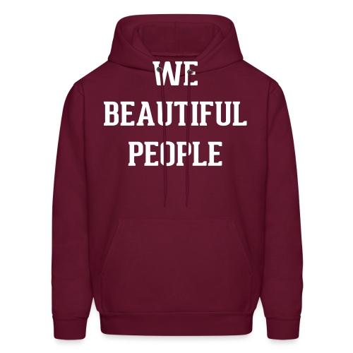 We Beautiful People - Men's Hoodie