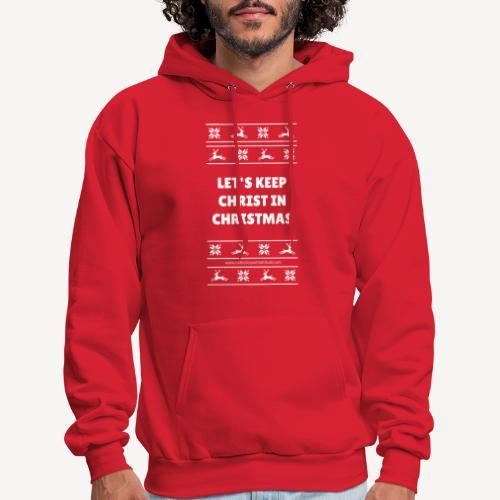 LET'S KEEP CHRIST IN CHRISTMAS - Men's Hoodie