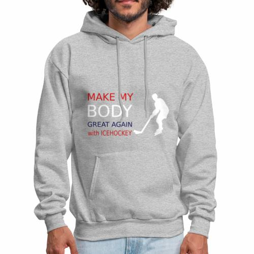 make my body great again - with icehockey - Men's Hoodie