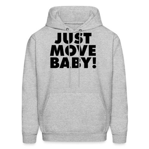 Just Move Baby! - Men's Hoodie