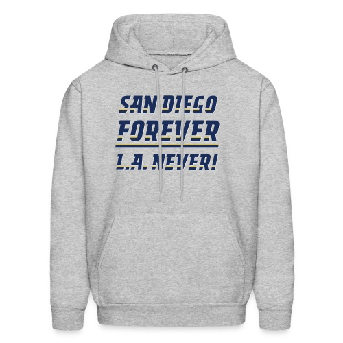 San Diego Forever, L.A. Never! - Men's Hoodie