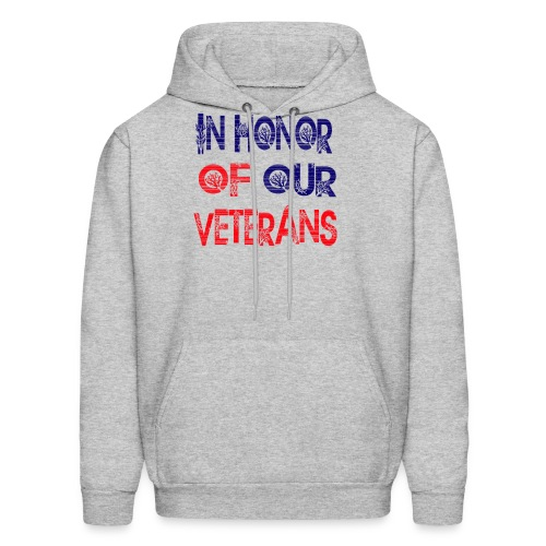in honor of our veterans - Men's Hoodie