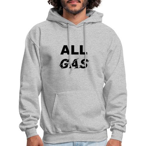 ALL GAS - Men's Hoodie