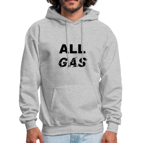 ALL GAS - Men's Hoodie