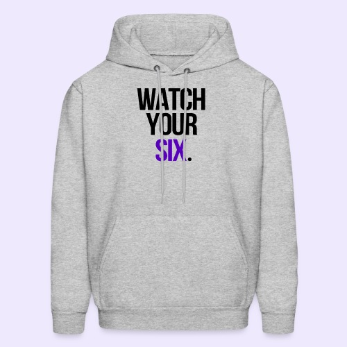 Watch Your Six - Men's Hoodie