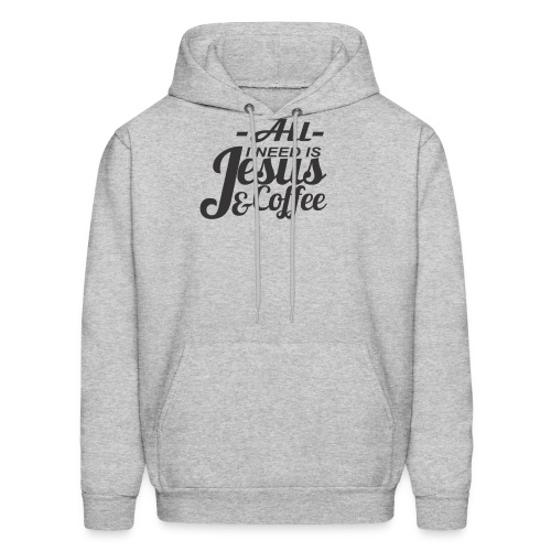 All I Need is Coffee and Jesus Women's Relaxed T-S - Men's Hoodie