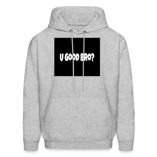 U Good Bro ? Merch By MacWare ft. J&K - Men's Hoodie