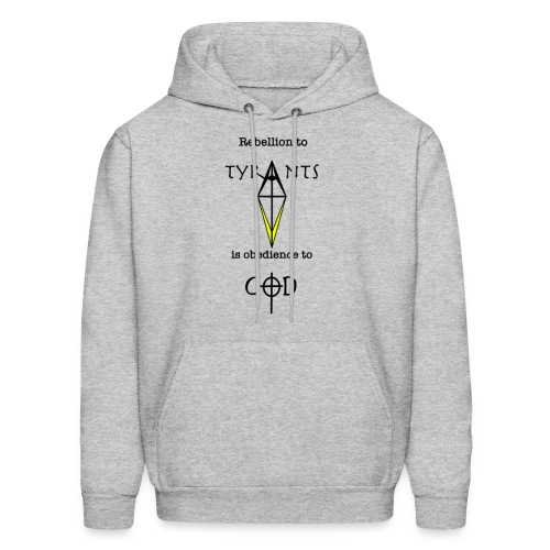 Rebellion to tyrants is obedience to God - Men's Hoodie