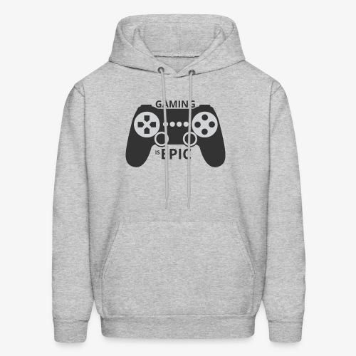 Gaming is epic - Men's Hoodie