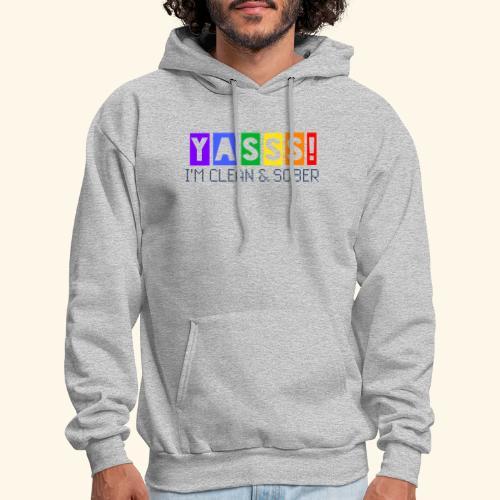 YASSS! Clean & Sober - Men's Hoodie