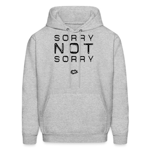 Sorry Not Sorry - Men's Hoodie