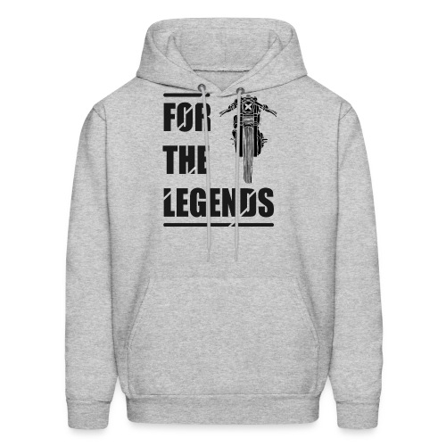 for the legends - Men's Hoodie