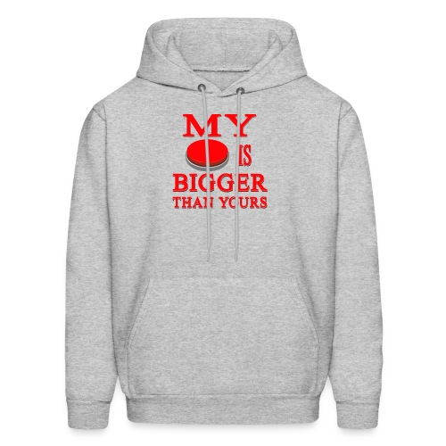 My Button Is Bigger Than Yours - Men's Hoodie