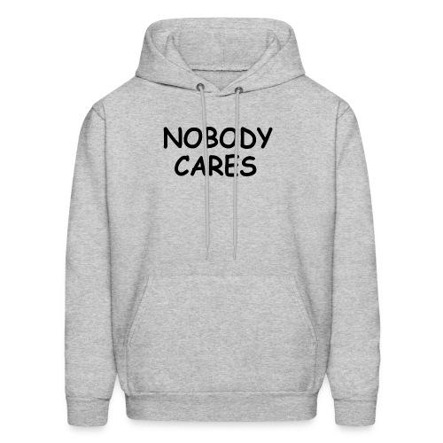 NOBODY CARES - Men's Hoodie