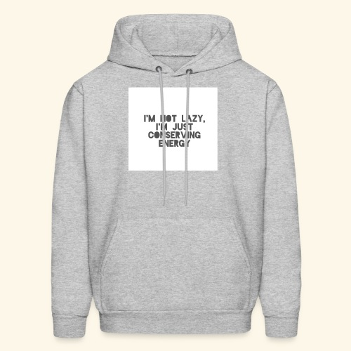 I'm Not Lazy, I'm just conserving energy - Men's Hoodie