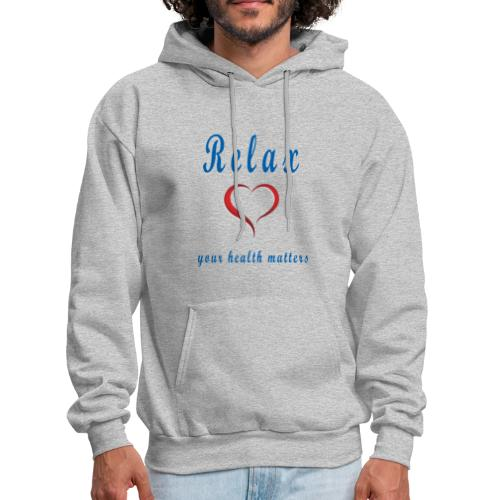 relax Your Health Matters - Men's Hoodie
