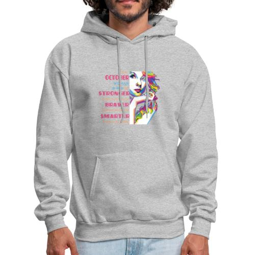 I m An October Woman I m Stronger Than You Belive - Men's Hoodie