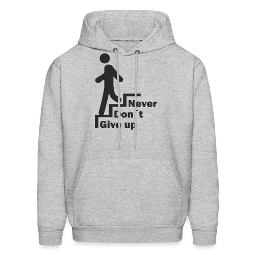 Never Don't give up - Men's Hoodie