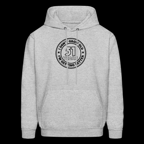 51 years old i am getting better - Men's Hoodie