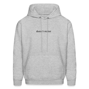 doesn't matter logo designs - Men's Hoodie