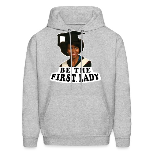 Be The F.I.R.S.T. Lady! V2 - Men's Hoodie
