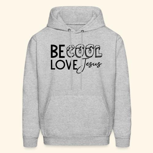 Be Cool, Love Jesus - Men's Hoodie