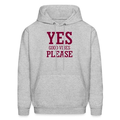 yes good vibes please 10 - Men's Hoodie