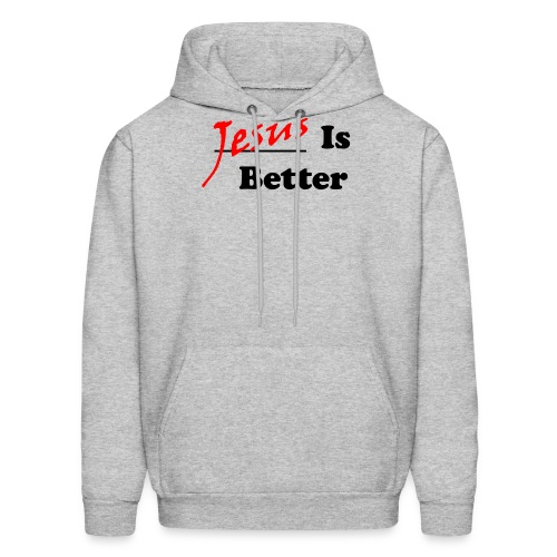 Jesus Is Better (Mens) - Men's Hoodie