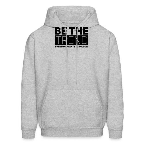 Be The Trend - Men's Hoodie