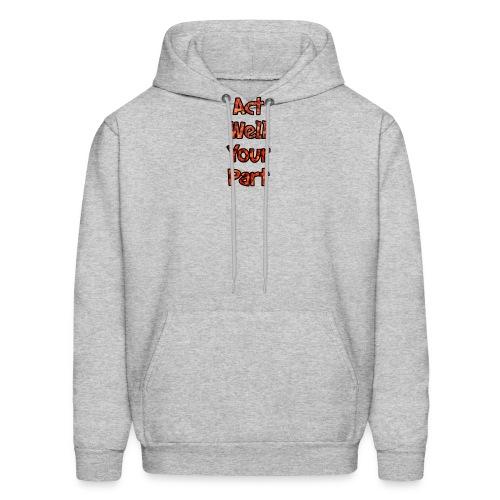 act well your part hoodie - Men's Hoodie