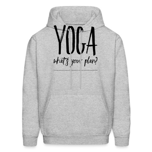 yoga what's your plan - Men's Hoodie