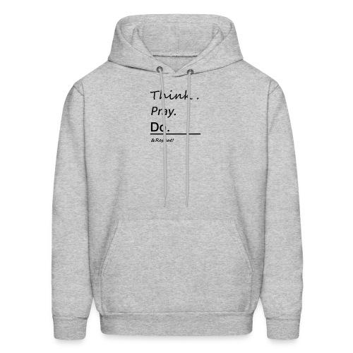 Think. Pray. Do. Tee - Men's Hoodie
