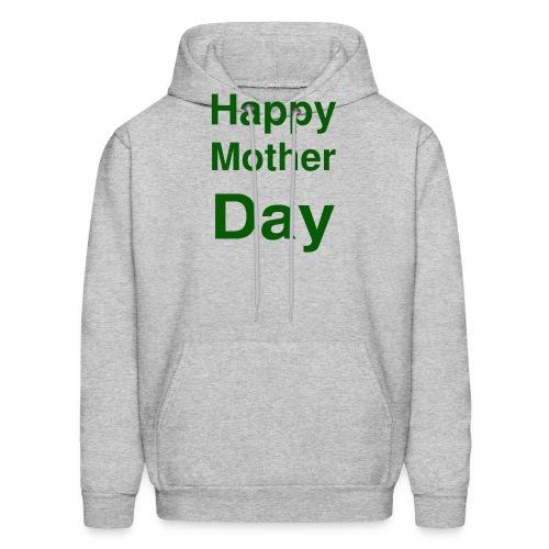 HAPPY MOTHER DAY - Men's Hoodie