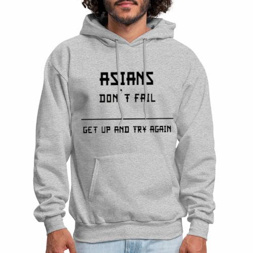 Asian Dont Fail Get Up and Try Again A03 - Men's Hoodie