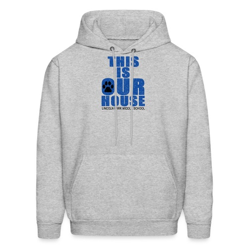 This is OurHouse - Men's Hoodie